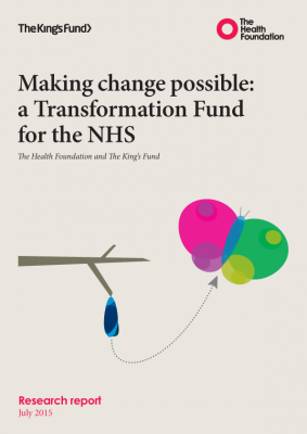 Making change possible: a Transformation Fund for the NHS