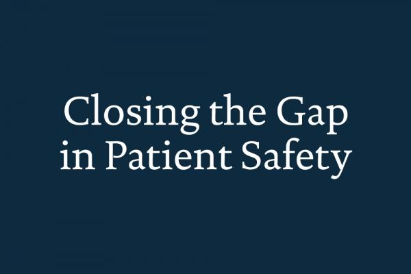 The Gap Within Gap >> Closing The Gap In Patient Safety The Health Foundation
