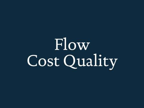 Flow Cost Quality